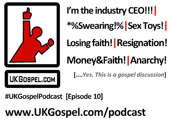 UKGospel Podcast 10 picture