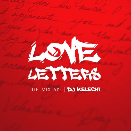 DJ Kelechi - Love Letters