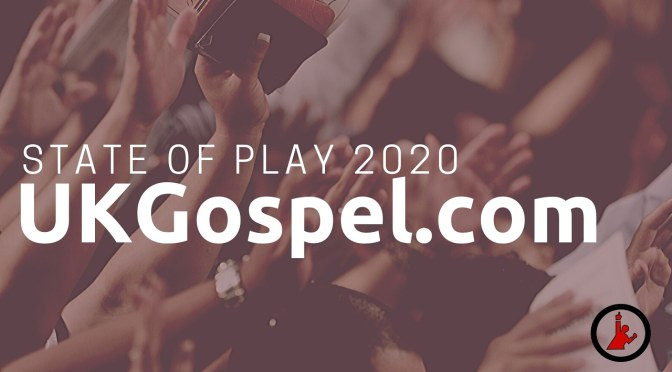 UKGospel 2020 – State of Play