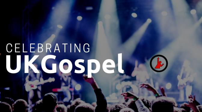 Celebrating #UKGospel – Introduction